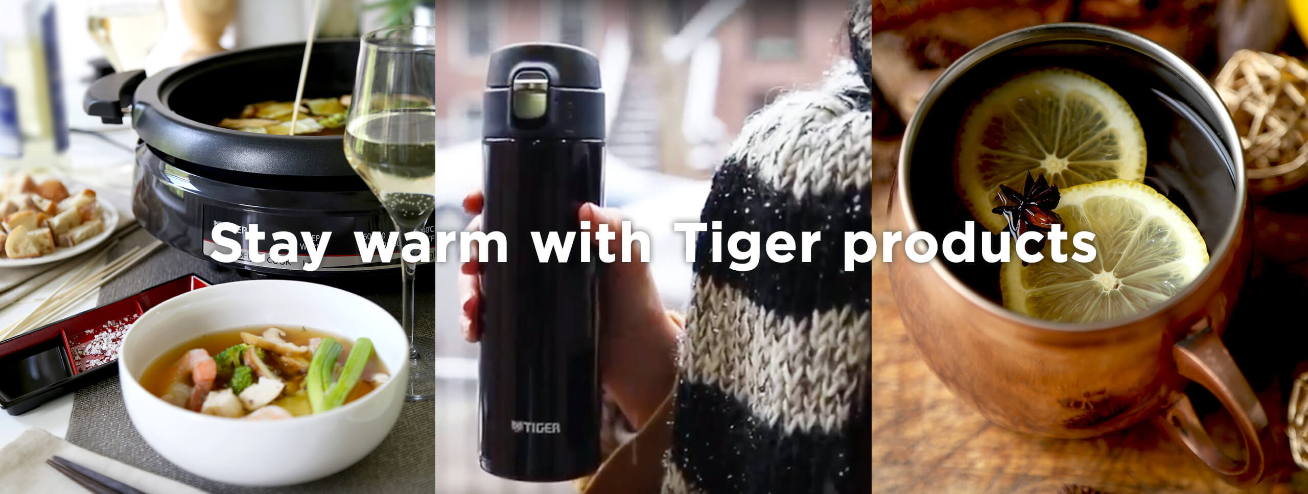 Stay warm with Tiger Products