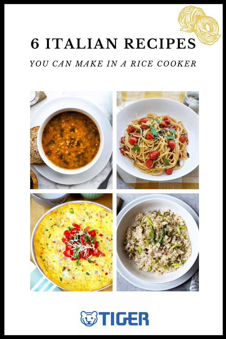 6 Classic Italian Recipes You Can Make In A Rice Cooker Tiger Corporation U S A Rice Cookers Small Kitchen Electronics